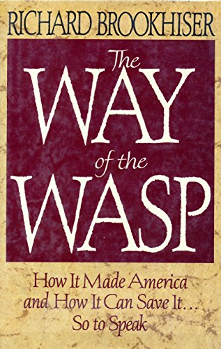 9780029047217: The Way of the W.A.S.P.: How it Made America and How it Can Save it...So to Speak