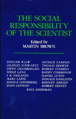 Social Responsibility of the Scientist (0029047307) by Martin Brown