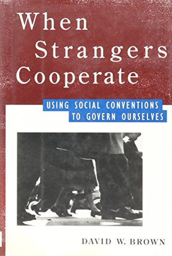 9780029048757: When Strangers Cooperate: Using Social Conventions to Govern Ourselves