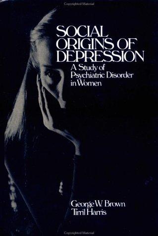 9780029048900: Social Origins of Depression: A Study of Psychiatric Disorder in Women