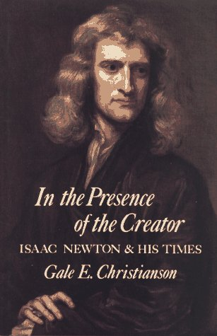 9780029051900: In the Presence of the Creator: Isaac Newton and His Times