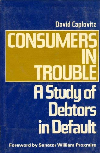9780029052600: Consumers in Trouble: A Study of Debtors in Default