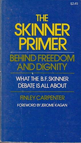 9780029053102: The SKINNER PRIMER: Behind Freedom and Dignity: What the B.F. Skinner Debate is All About.