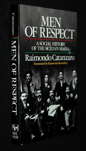 9780029053256: Men of Respect: A Social History of the Sicilian Mafia