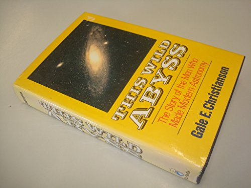 9780029053805: This Wild Abyss: Men Who Made Modern Astronomy