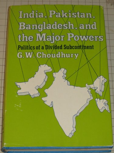 9780029053904: India, Pakistan, Bangladesh and the Major Powers (Books / Foreign Policy Research Institute)