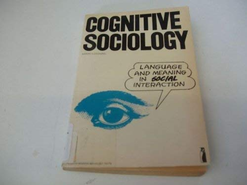 9780029054505: Cognitive Sociology: Language and Meaning in Social Interaction