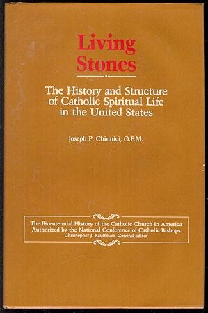 9780029054758: Living Stones: The History and Structure of Catholic Spiritual Life in the United States (Bicentennial History of the Catholic Church in America)