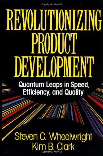 Revolutionizing Product Development: Quantum Leaps in Speed,: Steven C. Wheelwright