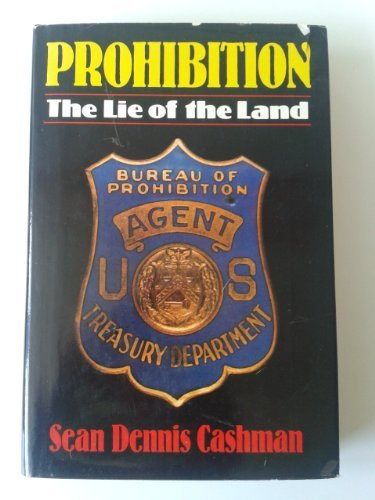 9780029057308: Prohibition, the Lie of the Land