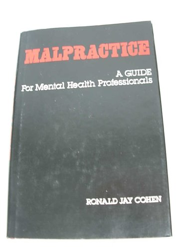 Malpractice: A Guide for Mental Health Professionals: Cohen, Ronald Jay
