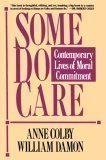 Some Do Care: Contemporary Lives of Moral Commitment (0029063558) by Anne Colby; William Damon