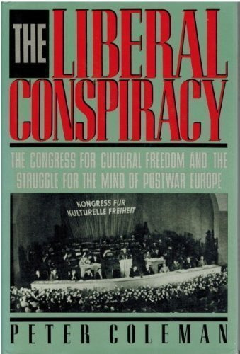 9780029064818: The Liberal Conspiracy: The Congress for Cultural Freedom and the Struggle for the Mind of Post-War Europe