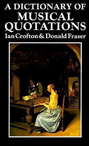 Dictionary of Musical Quotations (9780029065303) by Crofton, Ian; Fraser, Donald