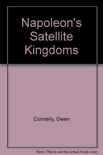 9780029066003: Napoleon's Satellite Kingdoms