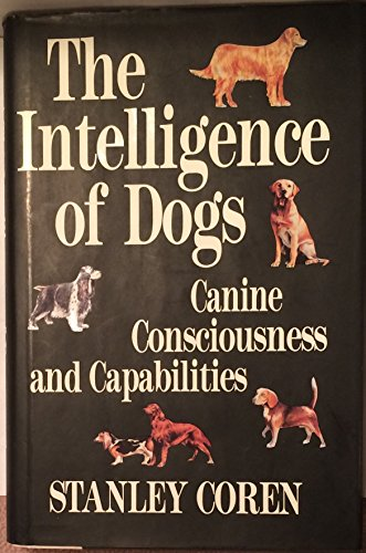 9780029066836: The Intelligence of Dogs: Canine Consciousness and Capabilities