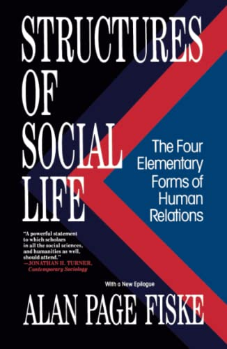 9780029066874: Structures of Social Life: The Four Elementary Forms of Human Relations: Communal Sharing, Authority Ranking, Equality Matching, Market Pricing