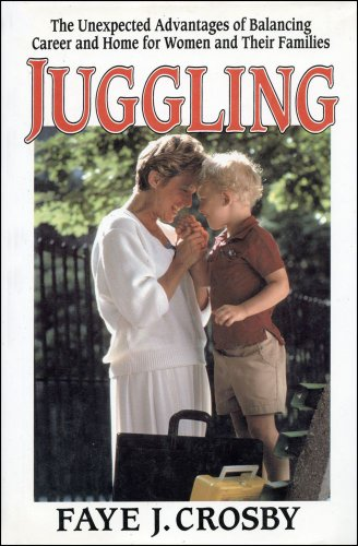 9780029067055: Juggling: The Unexpected Advantages of Balancing Career and Home for Women and Their Families