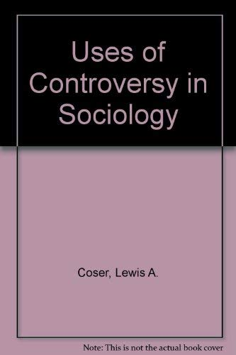 9780029068304: The Uses of Controversy in Sociology