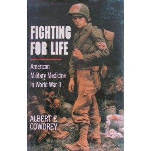 9780029068359: Fighting for Life: American Military Medicine in World War II