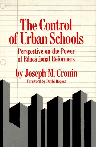 9780029069103: The Control Of Urban Schools (Perspective On The Power Of Ednl Reformers)