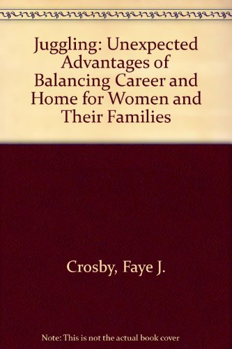 9780029069110: Juggling: The Unexpected Advantages of Balancing Career and Home for Women and Their Families