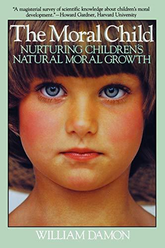 9780029069332: Moral Child: Nurturing Children's Natural Moral Growth