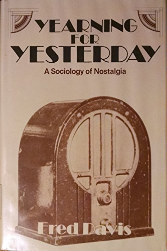 9780029069509: Yearning for Yesterday: A Sociology of Nostalgia