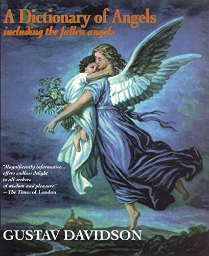 9780029070529: A Dictionary of Angels: Including the Fallen Angels