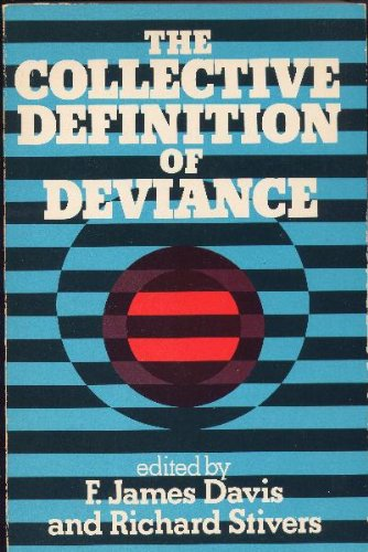 9780029072608: The collective definition of deviance