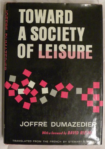 9780029076606: Towards a Society of Leisure