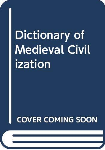 9780029078709: Dictionary of Medieval Civilization