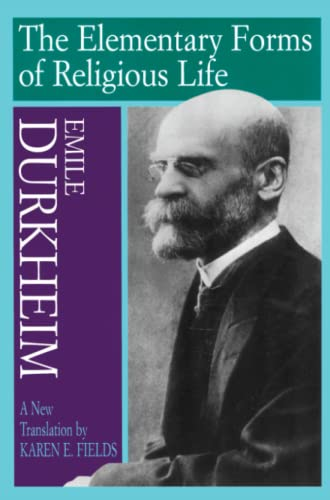 The Elementary Forms of Religious Life: Emile Durkheim