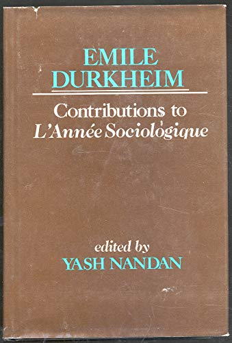 9780029079805: EMILE DURKHEIMS CONTRIBUTIONS TO L ANNE SOCIOLOGIQUE