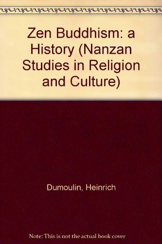 9780029082201: Zen Buddhism a History: A History (Nanzan Studies in Religion and Culture)