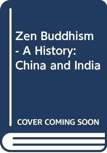 9780029082607: Zen Buddhism - A History : India and China volume 1