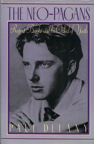 9780029082805: The Neo-Pagans: Rupert Brooke and the Ordeal of Youth