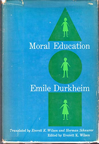 9780029083307: Moral Education: A Study in the Theory and Application of the Socoiology of Education