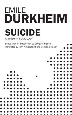 9780029086605: Suicide: A Study in Sociology