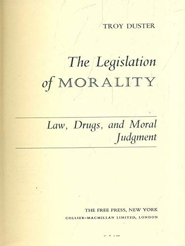 9780029086704: Legislation of Morality: Law, Drugs and Moral Judgment