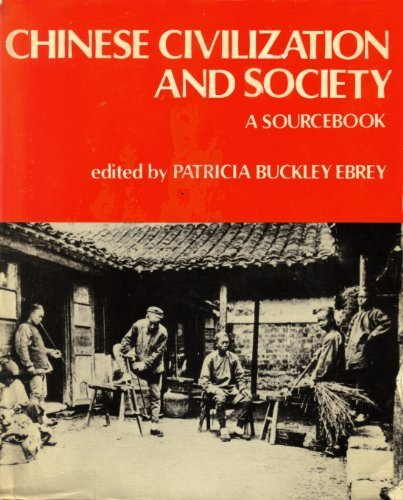 CHINESE CIVILIZATION & SOCIETY (A SOURCEBOOK)