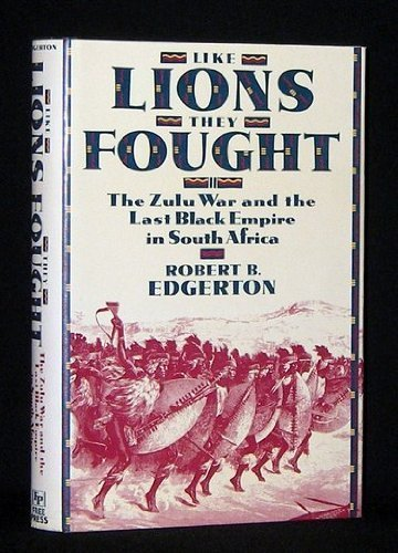 9780029089101: Like Lions They Fought: The Zulu War and the Last Black Empire in South Africa