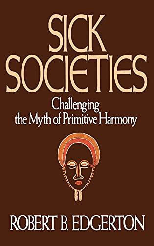 9780029089255: Sick Societies: Challenging the Myth of Primitive Harmony