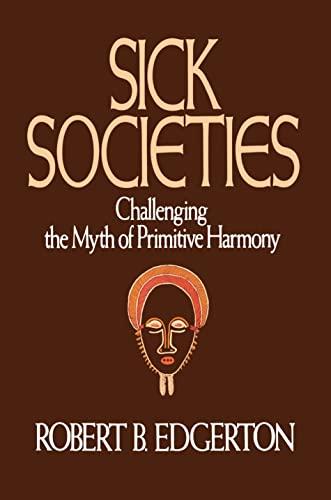 9780029089255: Sick Societies: Challenging the Myth of Primitive Harmony