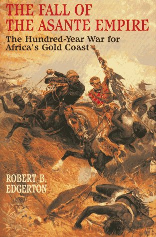 9780029089262: Fall of the Asante Empire: The Hundred-Year War for Africa's Gold Coast