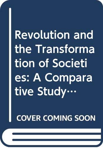 9780029093900: Revolution and the Transformation of Societies: A Comparative Study of Civilizations