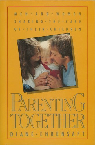 9780029094402: Parenting Together: Men and Women Sharing the Care of Their Children