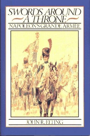 9780029095010: Swords around a Throne: Napolean's Grande Armee
