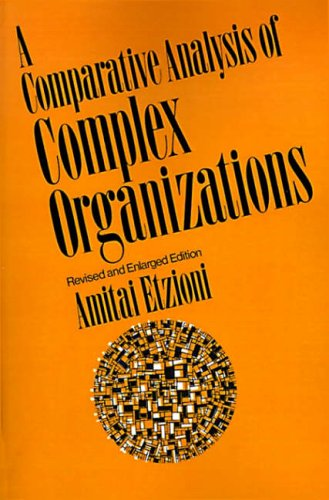 9780029096208: A Comparative Analysis of Complex Organizations: On Power, Involvement, and Their Correlates