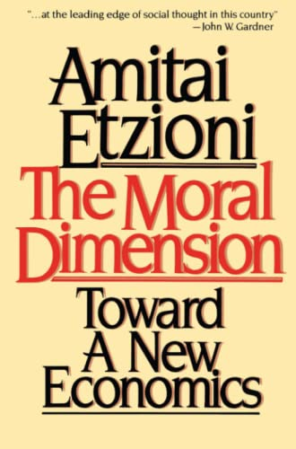9780029099018: The Moral Dimension: Toward a New Economics